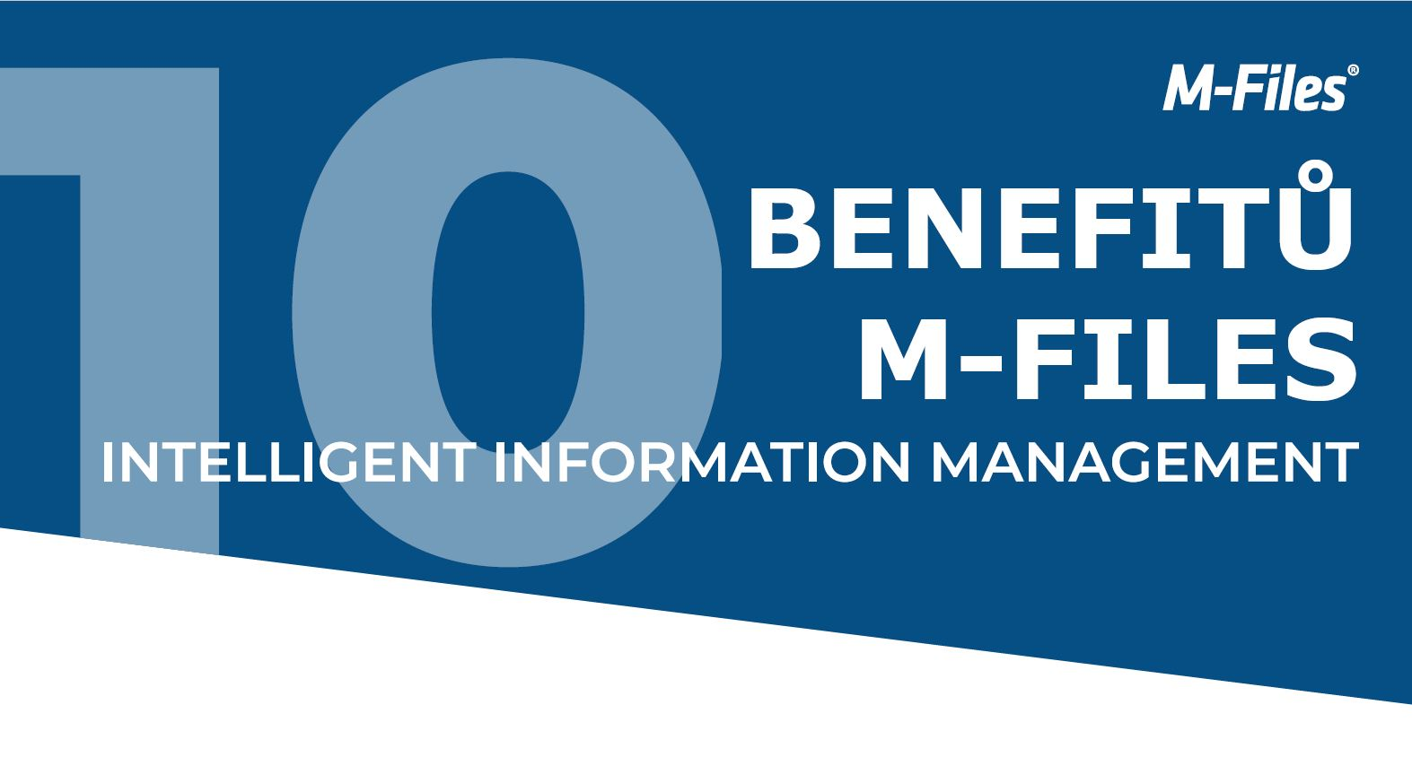 M-Files 10 benefitů