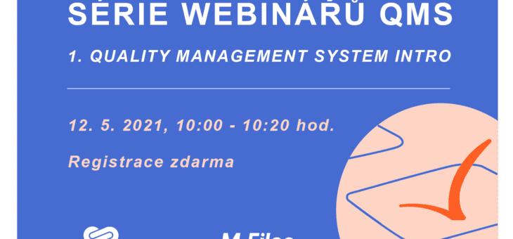 Série webinářů QMS: 1. Quality Management System Intro, 12. 5. 2021, 10:00 – 10:20
