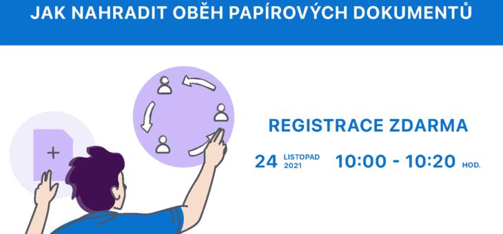 Webinář: Jak nahradit oběh papírových dokumentů?, 24. 11. 2021